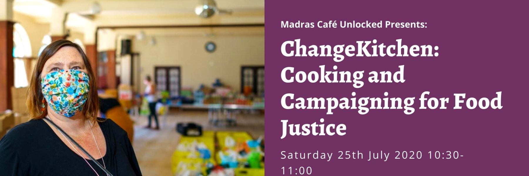 Madras Cafe Unlocked 2020: ChangeKitchen: cooking and Campaigning for Food Justice