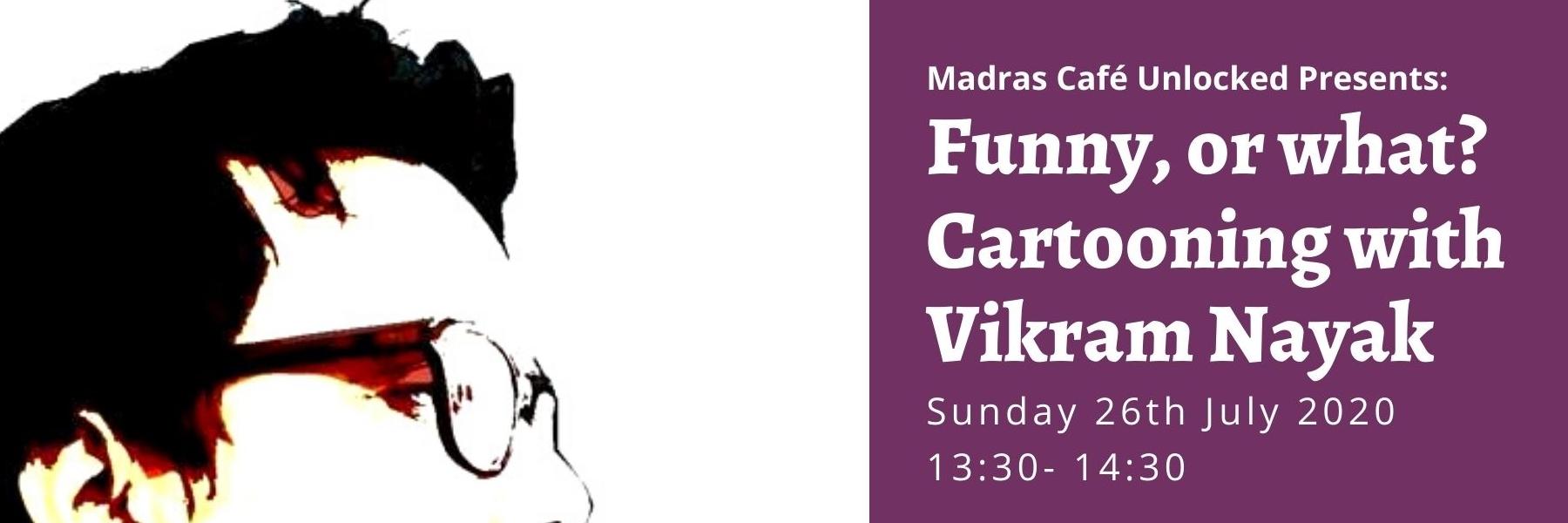 Madras Cafe Unlocked 2020: Funny or What: Cartooning with Vikram Nayak