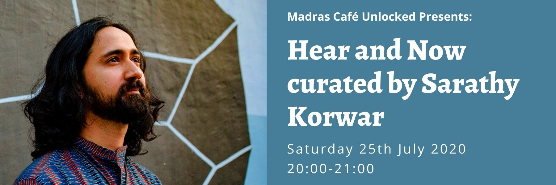 Madras Cafe Unlocked 2020: Here and Now curated by Sarathy Korwar