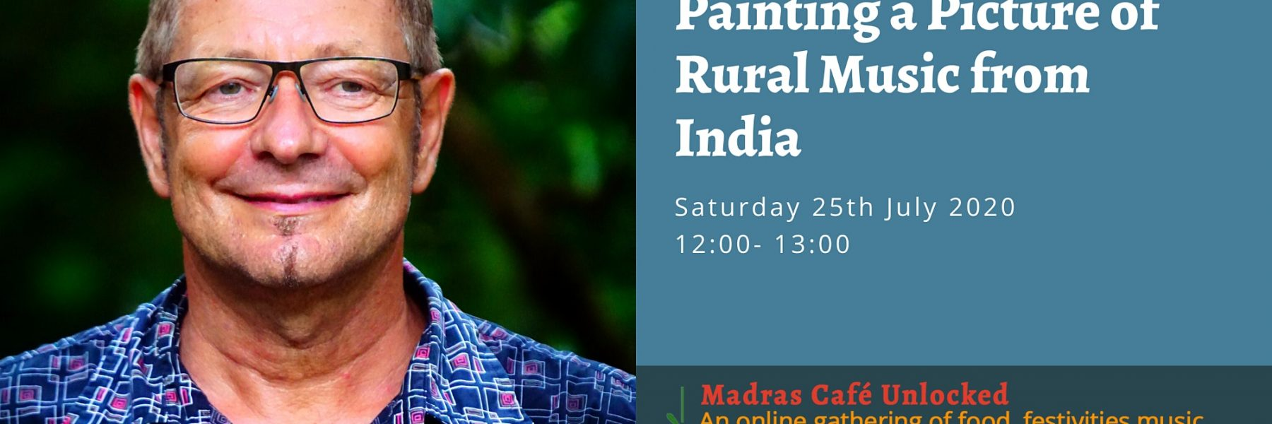 Madras Cafe Unlocked 2020: Painting a Picture of Rural Music from India with Rolf Kilius