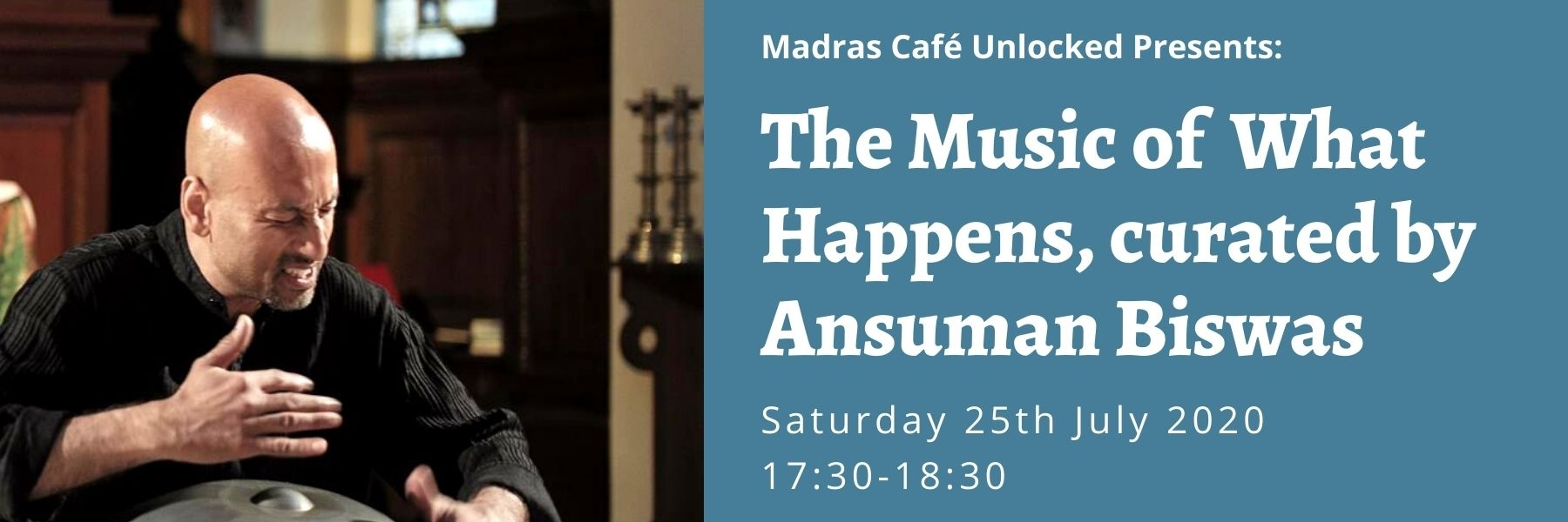Madras Cafe Unlocked 2020: The Music of What Happens curated by Ansuman Biswas