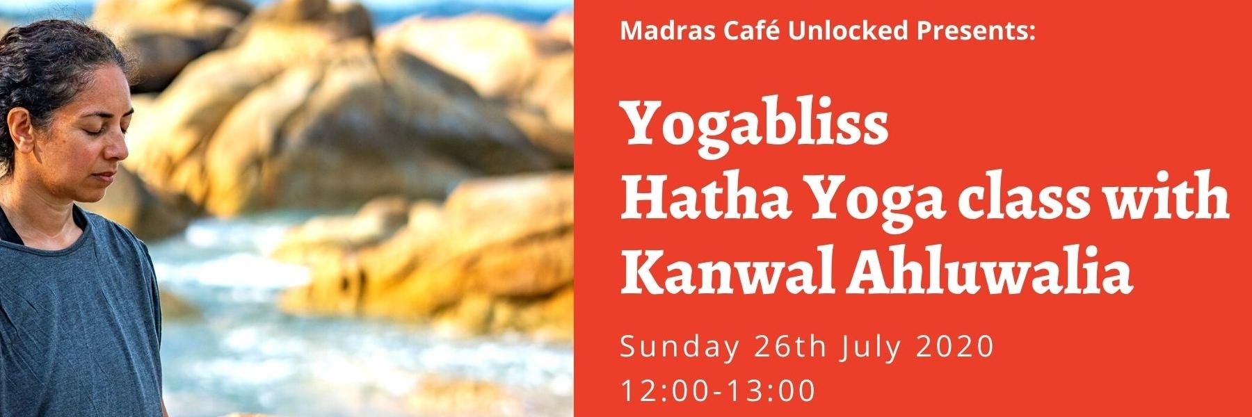 Madras Cafe Unlocked 2020: Yogabliss hatha yoga with Kanwal Ahluwalia