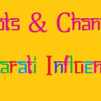 Exhibition: Roots and Changes - Gujarati Influences